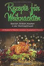 Rezepte für Weihnachten: Backen, Braten, Kochen in der Weih