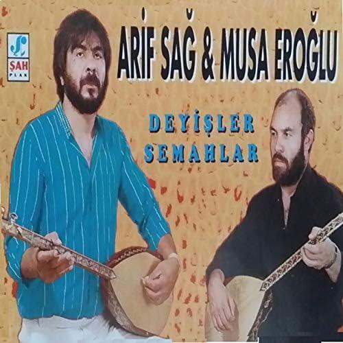 Arif Sağ & Musa Eroğlu