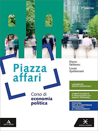 Piazza affari. Corso di economia pubblica. Per il 2° biennio degli Ist. tecnici e professionali. Con e-book. Con espansione online