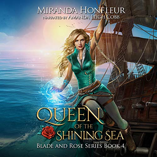Queen of the Shining Sea: Blade and Rose, Book 4