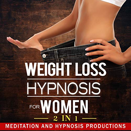 Weight Loss Hypnosis for Women: Love Yourself and Say No to Emotional Eating, 2 in 1