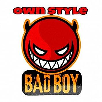 Own Style Bad Boy