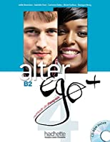 Alter Ego + 4: Livre Eleve + CD-ROM