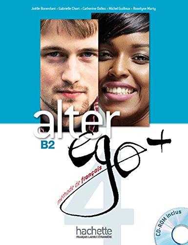 Alter ego +. Livre de l'eleve. Per le Scuole superiori. Con CD-ROM. Con espansione online (Vol. 4): Livre de l'eleve + CD-ROM B2