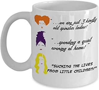 Hocus Pocus Halloween 11 oz 15 oz white coffee mug, Winifred Mary Sarah Sanderson sisters decor movie merchandise funny quotes, All Hallows eve Samhain gifts, Dani Dennison girls gift for women