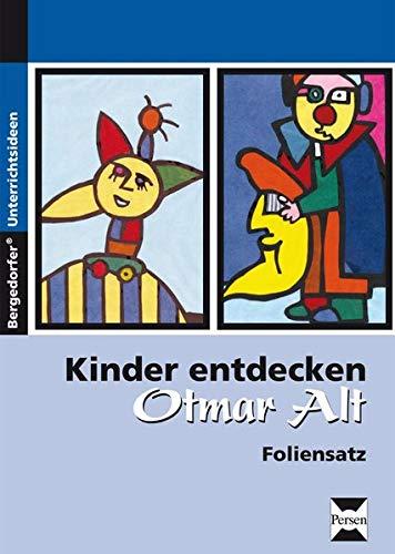 Kinder entdecken Otmar Alt - Foliensatz: 1. bis 4. Klasse (Kinder entdecken Künstler)