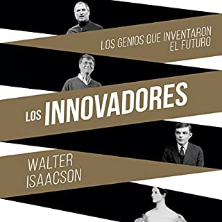 Couverture de Los innovadores: Los genios que inventaron el futuro [The Innovators: The Geniuses Who Invented the Future]