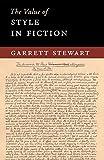 The Value of Style in Fiction - Garrett Stewart