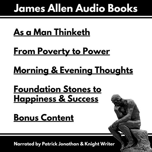 As a Man Thinketh, From Poverty to Power, Foundation Stones to Happiness and Success, Morning and Evening Thoughts cover art