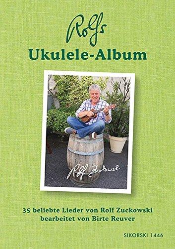 Rolfs Ukulele-Album: 35 beliebte Lieder von Rolf Zuckowski