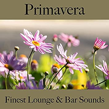 Primavera: Finest Lounge & Bar Sounds