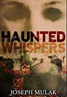 Haunted Whispers: Premium Hardcover Edition