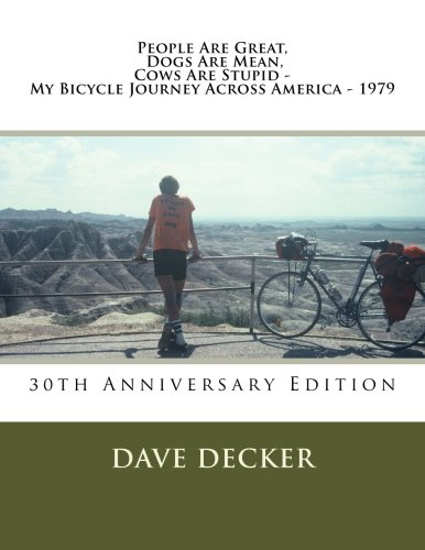People Are Great, Dogs Are Mean, Cows Are Stupid - My Bicycle Journey Across America - 1979
