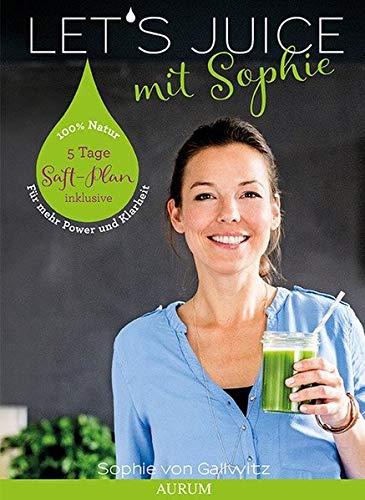 Let's Juice mit Sophie: PowerfürdenDarm-KlarheitfürdenGeist