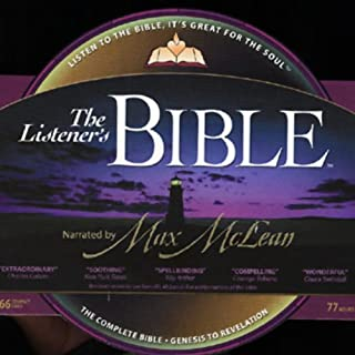 The Listener's Bible NIV     The Complete Bible, Genesis to Revelation              By:                                                                                                                                 Fellowship for the Performing Arts                               Narrated by:                                                                                                                                 Max McLean                      Length: 75 hrs and 53 mins     543 ratings     Overall 4.3
