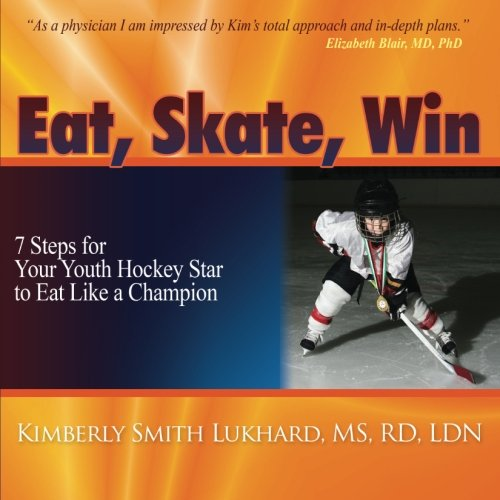 Eat, Skate, Win: 7 Steps for Your Youth Hockey Star to Eat Like a Champion