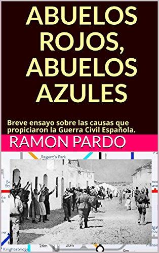 ABUELOS ROJOS, ABUELOS AZULES: Breve ensayo sobre las causas que ...