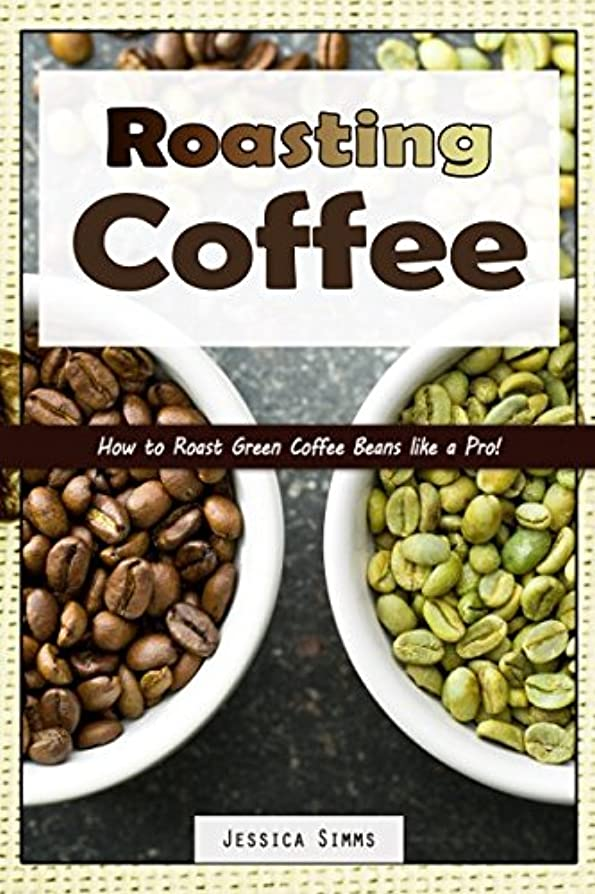 実際尽きる頼むRoasting Coffee: How to Roast Green Coffee Beans like a Pro (I Know Coffee)
