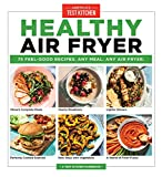 Healthy Air Fryer: 75 Feel-Good Recipes. Any Meal. Any Air Fryer.