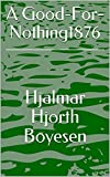 A Good-For-Nothing1876 (English Edition)