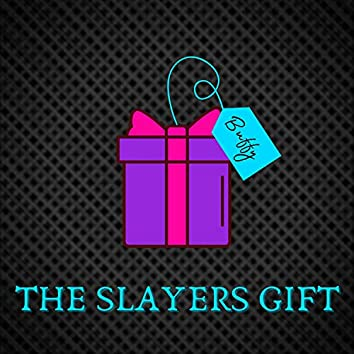 The Slayers Gift