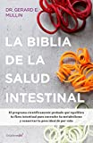 La biblia de la salud intestinal / The Gut Balance Revolution: Boost Your...