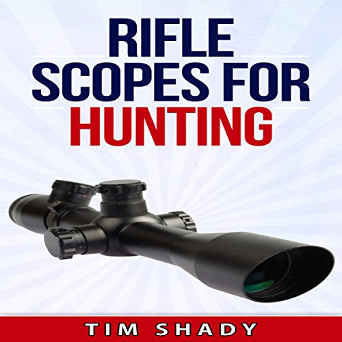 Rifle Scopes for Hunting audiobook cover art