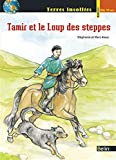 Tamir et le Loup des steppes (Terres insolites) (French Edition)