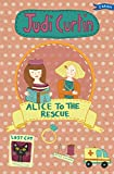Alice to the Rescue (Alice and Megan Book 7)