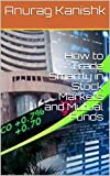 How to Trade Smartly in Stock Markets and Mutual Funds (English Edition)