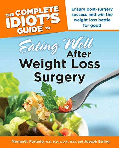The Complete Idiot's Guide to Eating Well After Weight Loss Surgery (Complete Idiot's Guides (Lifestyle Paperback))
