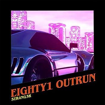 EIGHTY 1 OUTRUN
