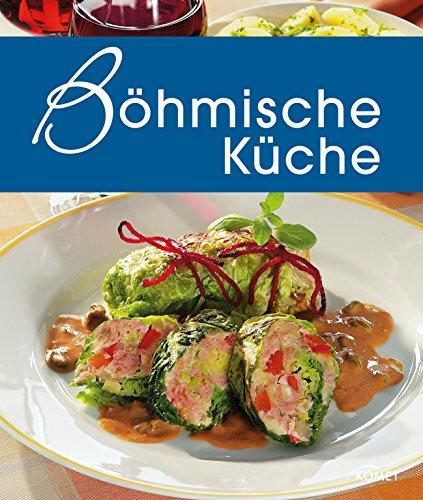 Böhmische Küche: Die schönsten Spezialitäten aus Böhmen (Spezialitäten aus der Region)