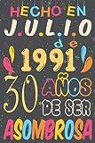 Hecho en Julio De 1991, 30 Años De ser Asombrosa: 30 Años Cumpleaños Regalo Para Hombre, Mujer, la esposa, niños, novia, La madre, el padre, Abuelo / ... / regalo de cumpleaños único de 30 años