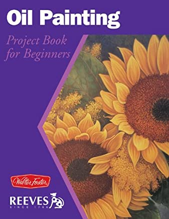 Oil Painting: Project Book for Beginners