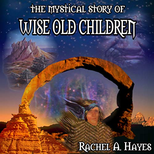 The Mystical Story of Wise Old Children audiobook cover art