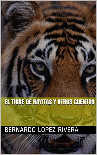 El Tigre de rayitas y otros cuentos
