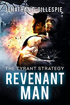 Revenant Man (The Tyrant Strategy Book 1) by [Jonathan C. Gillespie]