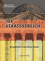 Der Staatsstreich: Ein politisch unkorrekter Roman