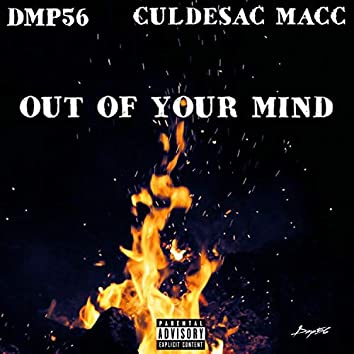 Out of Your Mind (feat. Culdesac Macc)