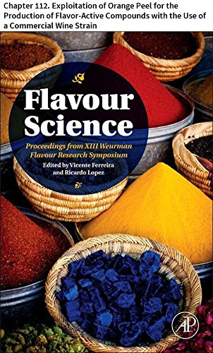 Flavour Science: Chapter 112. Exploitation of Orange Peel for the Production of Flavor-Active Compounds with the Use of a Commercial Wine Strain (English Edition)