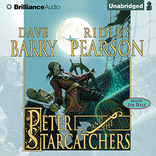 Peter and the Starcatchers     The Starcatchers, Book 1              By:                                                                                                                                 Dave Barry,                                                                                        Ridley Pearson                               Narrated by:                                                                                                                                 Jim Dale                      Length: 8 hrs and 40 mins     3,049 ratings     Overall 4.5
