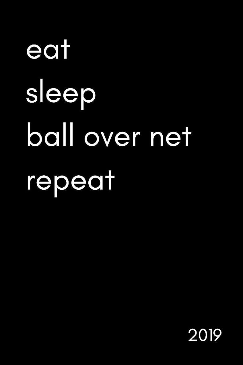小説家偽造敗北Eat. Sleep. Ball Over Net. Repeat  2019: Inspiring 12 Month Week To View Cool Sports Diary and Goal Planner (For Lovers Of Tennis, Badminton, Volleyball And More Net Games)