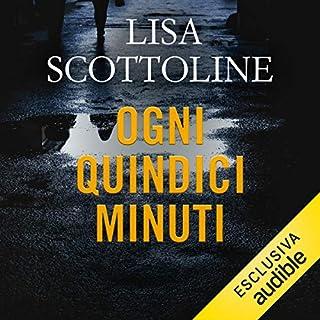 Ogni quindici minuti                   Di:                                                                                                                                 Lisa Scottoline                               Letto da:                                                                                                                                 Roberto Attias                      Durata:  16 ore e 52 min     123 recensioni     Totali 4,2