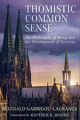Thomistic Common Sense: The Philosophy of Being and the Development of Doctrine