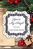You're My Angle (Notebook) Laura Diary Design: 6x9' 120 Pages Christmas Color Blank Lined Composition Book Inspirational Journal Gifts Xmas Notes (Set of Love)