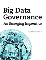 Big Data Governance: An Emerging Imperative