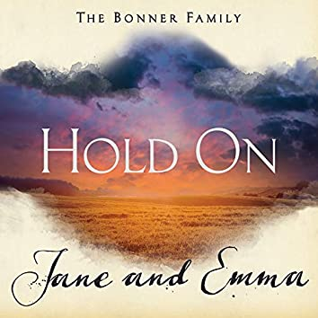"""Hold On (From """"Jane and Emma"""")"""