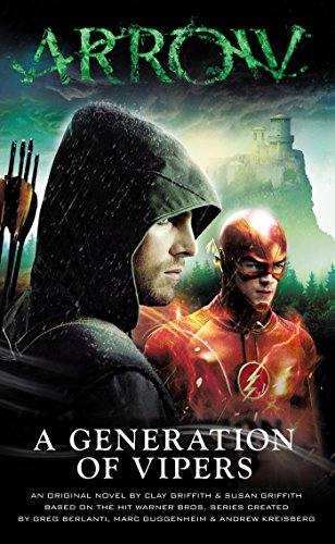 Arrow - A Generation of Vipers (Flash/Arrow Book 2) (English Edition)
