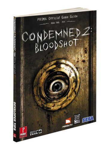 Condemned 2 - Bloodshot Official Game Guide (Prima Official Game Guides)